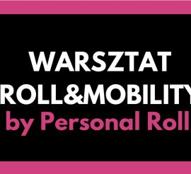 SZKOLENIE ROLL&MOBILITY by Personal Roll